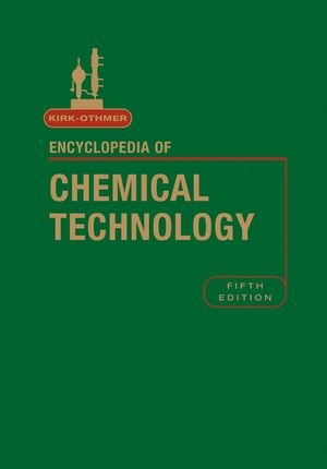 Kirk-Othmer Encyclopedia Of Chemical Technology (Kirk 5E Print Continuation Series) (Volume 15)