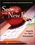 img - for Seeing with New Eyes - Using the 6+1 Trait  Writing Model book / textbook / text book