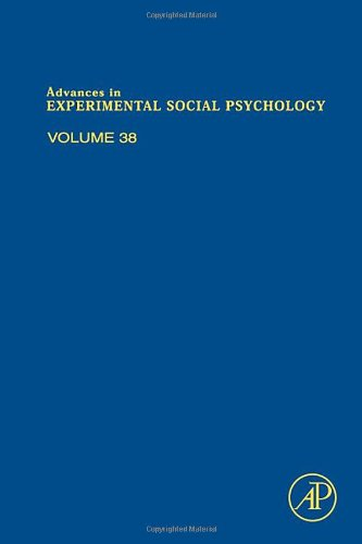 Advances in Experimental Social Psychology, Volume 38 (Advances in Experimental Social Psychology)