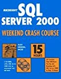 img - for Microsoft SQL Server 2000 Weekend Crash Course book / textbook / text book