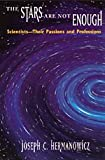 img - for The Stars Are Not Enough: Scientists--Their Passions and Professions book / textbook / text book
