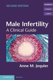 Male Infertility: A Clinical Guide (Cambridge Clinical Guides)