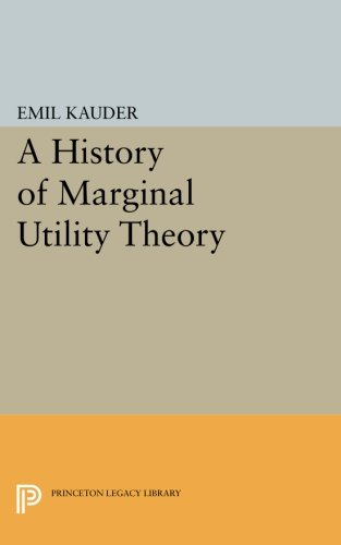 History of Marginal Utility Theory (Princeton Legacy Library)