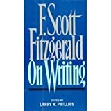 F Scott Fitzgerald on Writing (0684185164) by F. Scott Fitzgerald