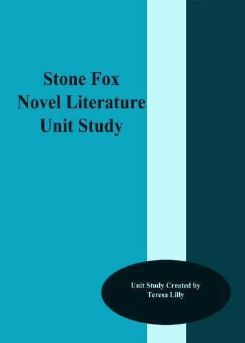 Stone Fox Novel Literature Unit Study (Literature Unit Stone Fox compare prices)