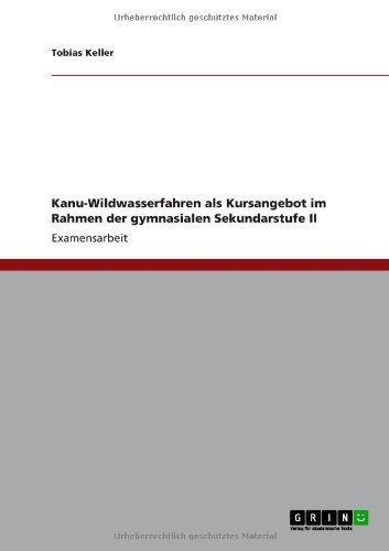 kanu-wildwasserfahren-als-kursangebot-im-rahmen-der-gymnasialen-sekundarstufe-ii-german-edition