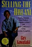 img - for Selling the Dream: How to Promote Your Product, Company or Ideas and Make a Difference Using Everyday Evangelism book / textbook / text book