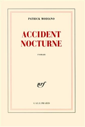 Accident nocturne ; Prix Nobel 2014 ; [ edition Gallimard Blanche ]  [Patrick Modiano] (Tapa Blanda)