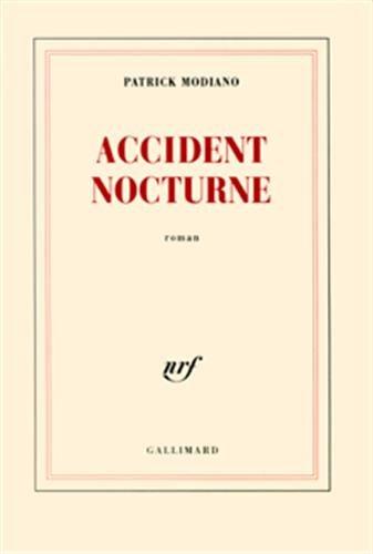 Accident nocturne ; Prix Nobel 2014 ; [ edition Gallimard Blanche ]  [Patrick Modiano] (Tapa Blanda)