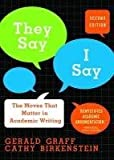 They Say, I Say: The Moves That Matter in Academic Writing by Graff, Gerald, Birkenstein, Cathy 2nd (second) edition [Paperback(2009)]