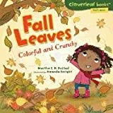 Fall Leaves: Colorful and Crunchy (Cloverleaf Books - Fall s Here!)