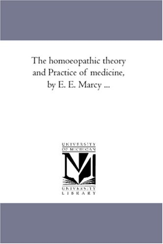 The Homoeopathic Theory And Practice Of Medicine, By E. E. Marcy ... front-1007724