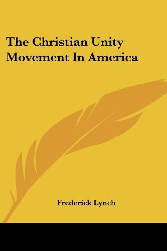 The Christian Unity Movement in America