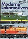 Brian Hollingsworth The Illustrated Encyclopedia of the World's Modern Locomotives : A Technical Directory of Major International Diesel, Electric and Gas-Turbine Locomotives from 1879 to the Present Day