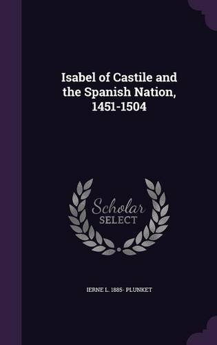 Isabel of Castile and the Spanish Nation, 1451-1504