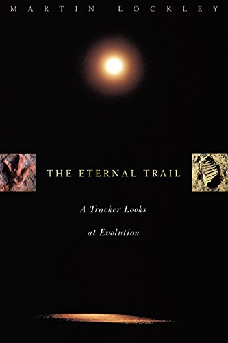 The Eternal Trail: S Tracker Looks At Evolution: A Tracker Looks at Evolution