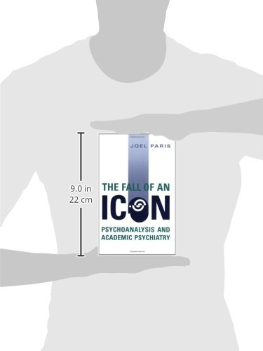 The Fall of an Icon: Psychoanalysis and Academic Psychiatry