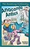 Anaconda Antics (Amazing Dictionary Series)
