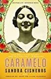 Caramelo (Spanish Edition) (1439558353) by Cisneros, Sandra