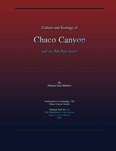 Culture and Ecology of Chaco Canyon and the San Juan Basin PDF