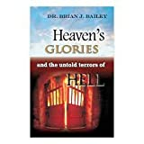 img - for Heaven's Glories and the Untold Terrors of Hell book / textbook / text book