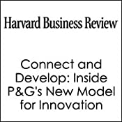 HBR: Connect and Develop: Inside P&G's New Model for Innovation | [Larry Huston, Nabil Sakkab, Harvard Business Review]