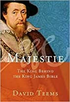 Majestie: The King Behind the King James…