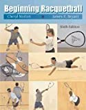 Beginning Racquetball 6TH EDITION