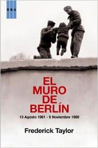El muro de Berlin: FREDERICK TAYLOR : 9788498676365: Amazon.com: Books