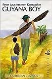 [Guyana Boy] (By: Peter Lauchmonen Kempadoo) [published: December, 2007]