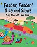 Faster, Faster, Nice and Slow (Viking Kestrel picture books) (067089446X) by Heap, Sue