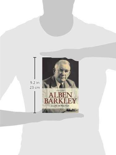 Alben Barkley: A Life in Politics (Topics in Kentucky History)