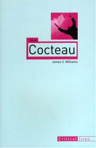 Jean Cocteau (Reaktion Books - Critical Lives)