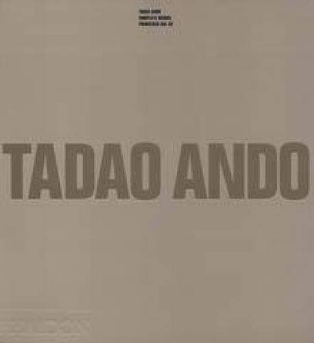 Tadao Ando. Complete Works (Architecture Générale)