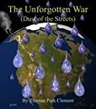 img - for The Unforgotten War: Dust of the Streets book / textbook / text book