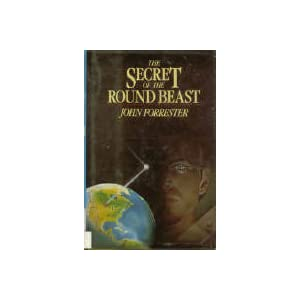 The Secret of the Round Beast John Forrester