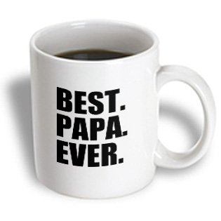 3Drose Mug_151489_1 Best Papa Ever Gifts For Dads Father Nicknames Good For Fathers Day Black Text Ceramic Mug, 11-Ounce