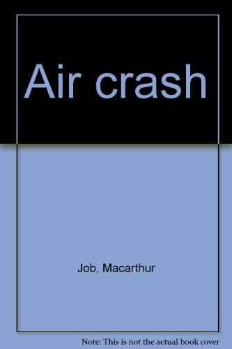 air-crash-the-story-of-how-australias-airways-were-made-safe-volume-1