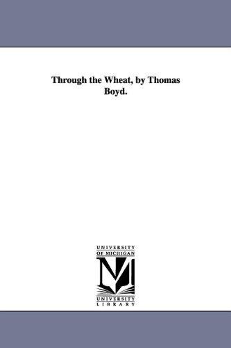 Through the Wheat, by Thomas Boyd.