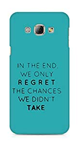 AMEZ we only regret the chances we didnt take Back Cover For Samsung Galaxy A8