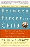 Between Parent and Child Publisher: Three Rivers Press; Rev Upd edition