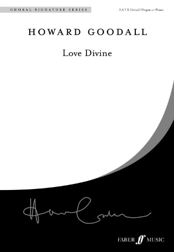 Love Divine: For SATB Choirs (Choral Octavo) (Faber New Choral Works)