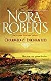 Charmed & Enchanted Nora Roberts