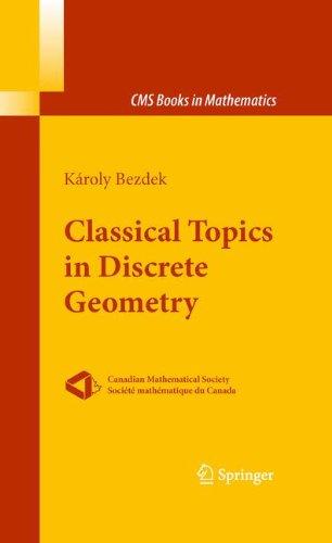 Classical Topics in Discrete Geometry K?roly Bezdek