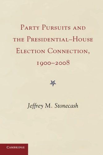 Party Pursuits and The Presidential-House Election Connection, 1900-2008 PDF