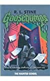 The Haunted School (Goosebumps (Paperback Unnumbered))