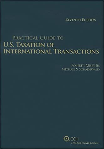 Practical Guide to U.S. Taxation of International Transactions, 7th Edition