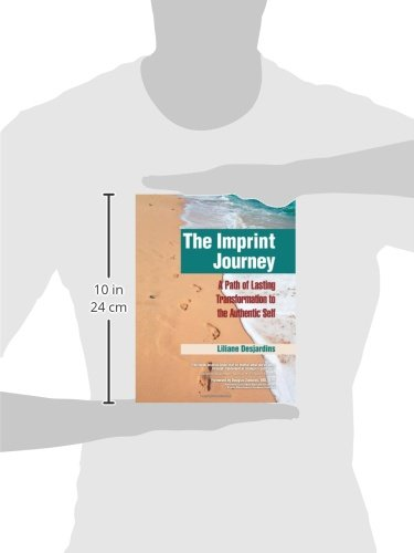 The Imprint Journey: A Path of Lasting Transformation Into Your Authentic Self (Life Scripts Recovery) by Life Scripts Press