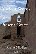 Ancient Words for a Present Grace