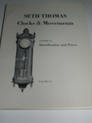 seth-thomas-clocks-and-movements-a-guide-to-identification-and-prices